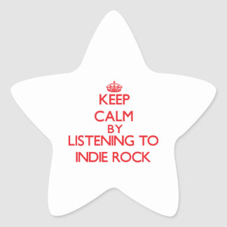 Keep calm by listening to INDIE ROCK Star Stickers