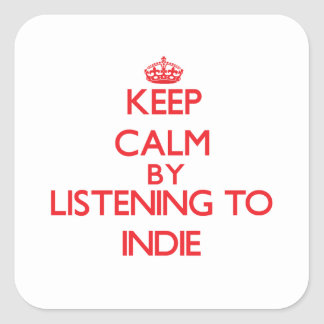 Keep calm by listening to INDIE Square Stickers