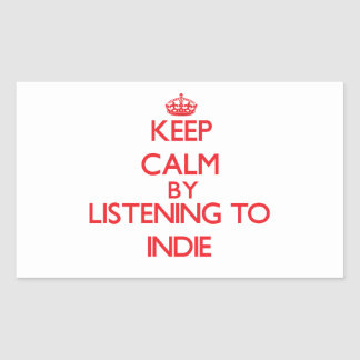Keep calm by listening to INDIE Rectangle Stickers