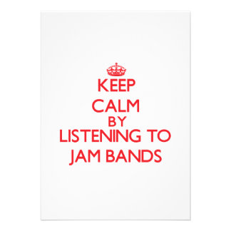 Keep calm by listening to JAM BANDS Custom Invite