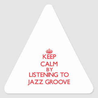 Keep calm by listening to JAZZ GROOVE Triangle Stickers