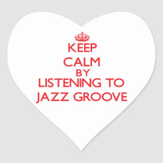 Keep calm by listening to JAZZ GROOVE Stickers