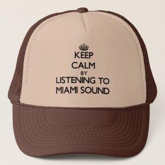 Keep calm by listening to MIAMI SOUND Trucker Hat