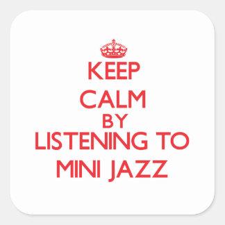 Keep calm by listening to MINI JAZZ Sticker