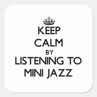 Keep calm by listening to MINI JAZZ Stickers