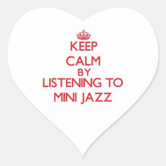 Keep calm by listening to MINI JAZZ Heart Sticker