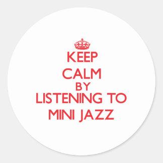 Keep calm by listening to MINI JAZZ Round Sticker