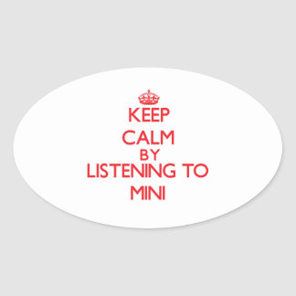 Keep calm by listening to MINI Oval Sticker