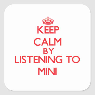 Keep calm by listening to MINI Square Stickers