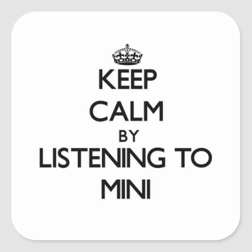 Keep calm by listening to MINI Square Sticker