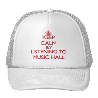 Keep calm by listening to MUSIC HALL Mesh Hats