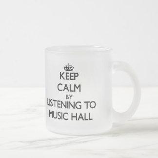 Keep calm by listening to MUSIC HALL Coffee Mugs