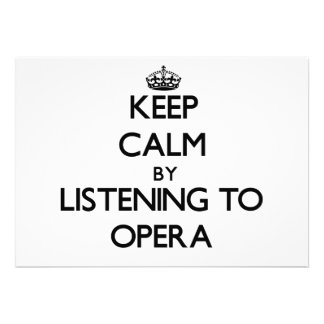 Keep calm by listening to OPERA Custom Invitations