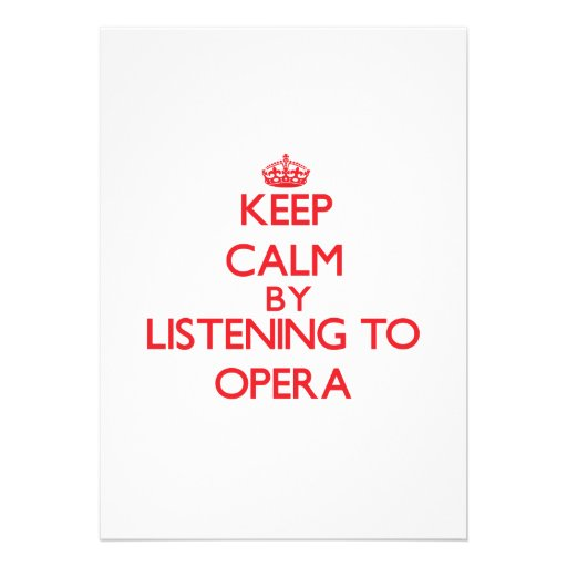 Keep calm by listening to OPERA Invitations