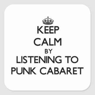 Keep calm by listening to PUNK CABARET Stickers