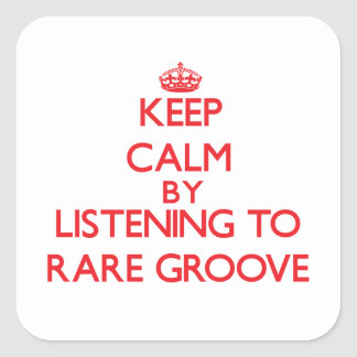 Keep calm by listening to RARE GROOVE Stickers