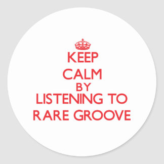 Keep calm by listening to RARE GROOVE Sticker