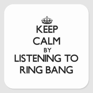 Keep calm by listening to RING BANG Sticker