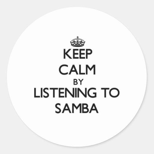 Keep calm by listening to SAMBA Stickers