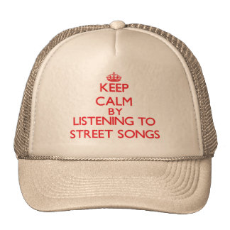 Keep calm by listening to STREET SONGS Mesh Hat