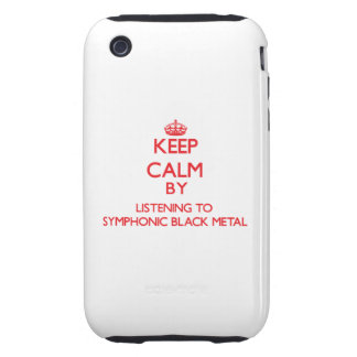 Keep calm by listening to SYMPHONIC BLACK METAL Tough iPhone 3 Cover