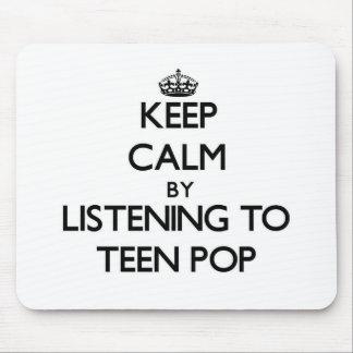 Keep calm by listening to TEEN POP Mousepads