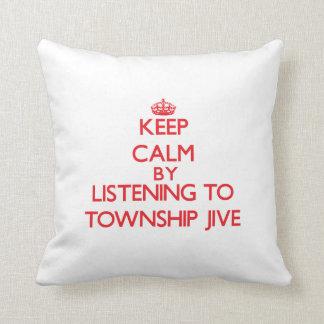 Keep calm by listening to TOWNSHIP JIVE Cushion