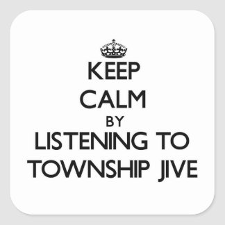 Keep calm by listening to TOWNSHIP JIVE Sticker