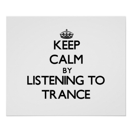 Keep calm by listening to TRANCE Print