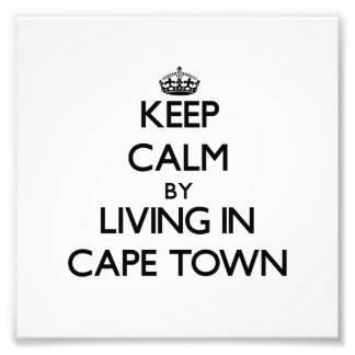 Keep Calm by Living in Cape Town Photo Print