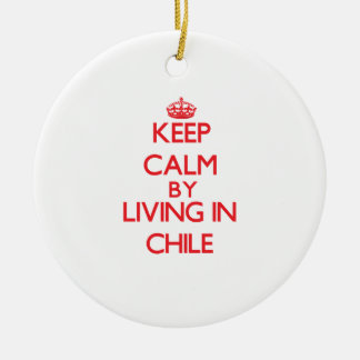 Keep Calm by living in Chile Christmas Ornaments