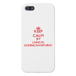 Keep Calm by living in Dominican Republic iPhone 5/5S Cover
