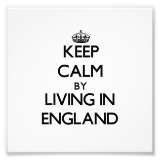 Keep Calm by Living in England Photo Art