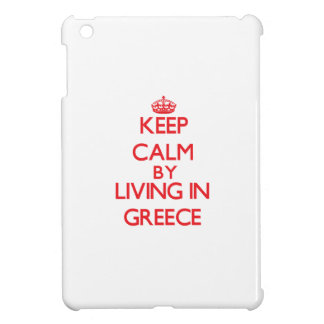 Keep Calm by living in Greece Cover For The iPad Mini