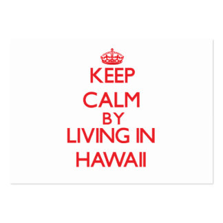 Keep Calm by living in Hawaii Business Cards