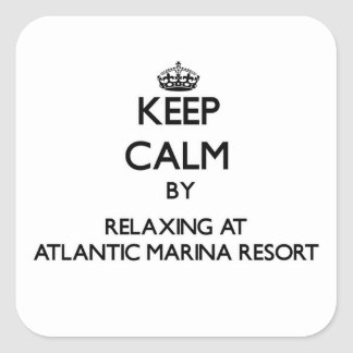 Keep calm by relaxing at Atlantic Marina Resort Ma Square Stickers