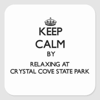 Keep calm by relaxing at Crystal Cove State Park C Square Sticker