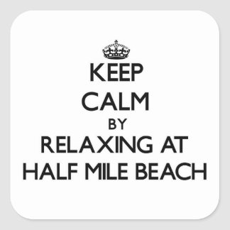 Keep calm by relaxing at Half Mile Beach Maine Stickers