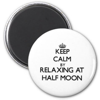 Keep calm by relaxing at Half Moon Massachusetts Magnet