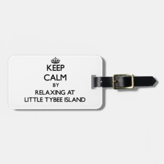 Keep calm by relaxing at Little Tybee Island Georg Bag Tags