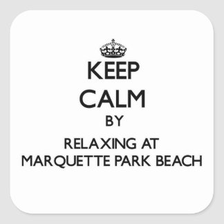 Keep calm by relaxing at Marquette Park Beach Indi Square Stickers