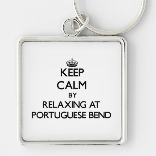 Keep calm by relaxing at Portuguese Bend Californi Key Chain