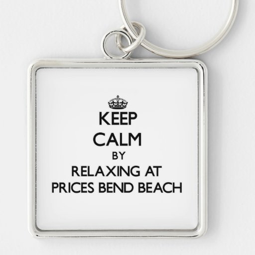 Keep calm by relaxing at Prices Bend Beach New Yor Keychain