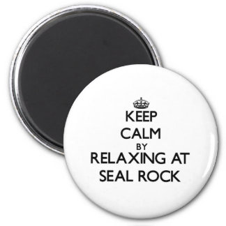 Keep calm by relaxing at Seal Rock California Magnets