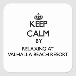 Keep calm by relaxing at Valhalla Beach Resort Flo Square Stickers