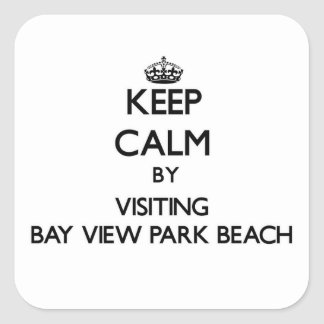 Keep calm by visiting Bay View Park Beach Wisconsi Square Sticker