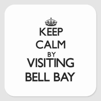 Keep calm by visiting Bell Bay Michigan Square Sticker