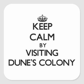 Keep calm by visiting Dune'S Colony Massachusetts Square Sticker