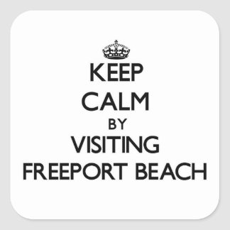Keep calm by visiting Freeport Beach Pennsylvania Square Sticker