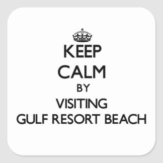 Keep calm by visiting Gulf Resort Beach Florida Square Stickers